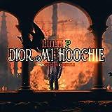 Dior Mi Hoochie [Explicit]