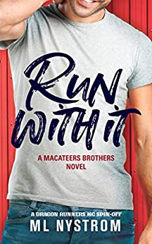 Run With It (MacAteer Brothers Book 1) by [Nystrom, ML]