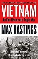Vietnam: An Epic History of a Tragic War