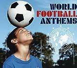 ワールド・フットボール・アンセムズ ユーチューブ 音楽 試聴