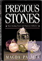 Precious Stones: Their Healing Power and Planetary Influence