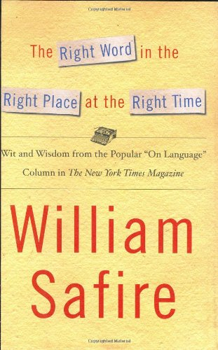 The Right Word in the Right Place at the Right Time : Wit and Wisdom from the Popular