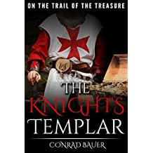 The Knights Templar: On the Trail of the Treasure