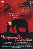 Un Elefante Per Amico [Italian Edition]