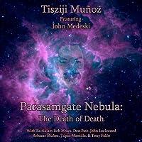 Parasamgate Nebula: the Death of Death