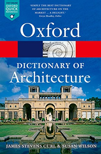 Download The Oxford Dictionary of Architecture (Oxford Quick Reference) 019967499X