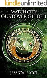 Gustover Glitch: Book 3 in the Watch City Trilogy (English Edition)