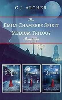 The Emily Chambers Spirit Medium Trilogy Boxed Set: A romantic fantasy by [Archer, C.J.]
