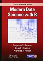 Modern Data Science with R (Chapman & Hall/CRC Texts in Statistical Science)