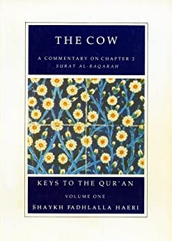 Commentaries on Chapters ONE and TWO of the Qur'an (Keys to the Qur'an Book 1) by [Haeri, Shaykh Fadhlalla]
