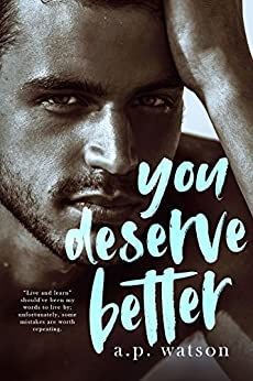 You Deserve Better (By Your Side Series Book 2) by [Watson, A.P.]