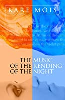 The Music Of The Rending Of The Night