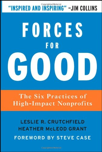 Forces for Good: The Six Practices of High-Impact Nonprofits (J-B US non-Franchise Leadership)の詳細を見る