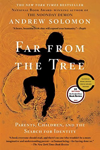 By Andrew Solomon Far From the Tree: Parents Children and the Search for Identity (Reprint)