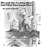 Through the Looking Glass by Lewis Carroll (Illustrated) (English Edition)