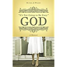 """It'S Not Going to Be Easy."" God: A Memoir"