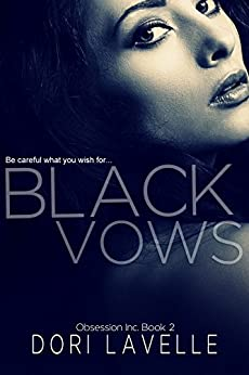 Black Vows: A dark romantic thriller (Obsession Inc. Book 2) by [Lavelle, Dori]