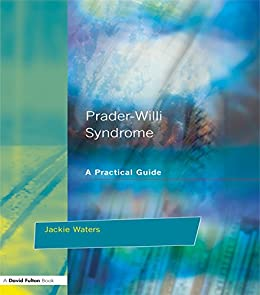 Prader-Willi Syndrome: A practical guide (Resource Materials for Teachers) by [Waters, Jackie]