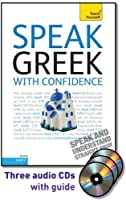 Speak Greek with Confidence with Three Audio CDs: A Teach Yourself Guide (TY: Conversation)