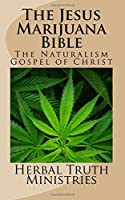 The Jesus Marijuana Bible: The Naturalism Gospel of Christ [並行輸入品]