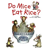 Do Mice Eat Rice?: Did you ever wonder why we eat what we do? (English Edition)