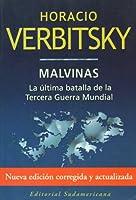 Malvinas / The Falkland Islands: La última batalla de la tercera guerra mundial / The Last Battle of the Third World War