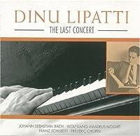 Dinu Lipatti - The Last Concert