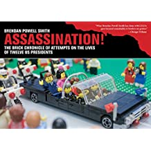 Assassination!: The Brick Chronicle of Attempts on the Lives of Twelve US Presidents (English Edition)