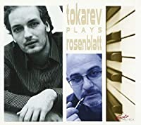 Tokarev Plays Rosenblatt by Nikolai Tokarev (2010-08-31)