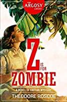 Z is for Zombie (The Argosy Library)
