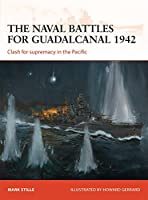 The Naval Battles for Guadalcanal 1942: Clash for Supremacy in the Pacific (Campaign)