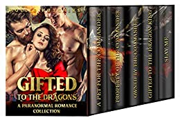 Gifted To The Dragons: A Paranormal Romance Collection by [Hutchins, Hollie ]
