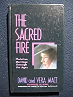 The Sacred Fire: Christian Marriage Through the Ages