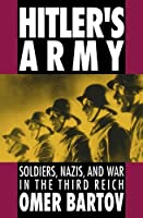 Hitler's Army: Soldiers, Nazis, and War in the Third Reich (Oxford Paperbacks)