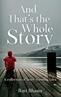 And That's the Whole Story: A Collection of Heart-Warming Tales