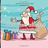 Vacanze allegre e luminose - Libro da colorare per adulti - Mandala felici (Miglior regalo di Capodanno)