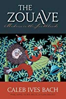 The Zouave: Madness in the Southlands