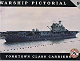 Warship Pictorial No. 9 - Yorktown Class Carriers