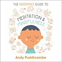 The Headspace Guide to. Mindfulness & Meditation