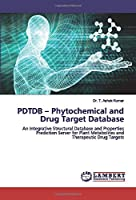 PDTDB – Phytochemical and Drug Target Database: An Integrative Structural Database and Properties Prediction Server for Plant Metabolites and Therapeutic Drug Targets