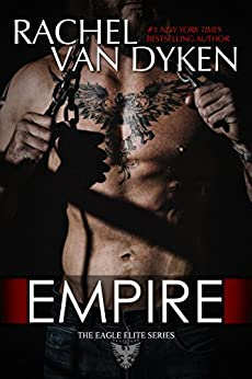 Empire (Eagle Elite Book 7) by [Van Dyken, Rachel]