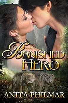 Banished Hero: Paranormal Romantic Suspense (Banished-  Erotic Shape Shifter Series Book 1) by [Philmar, Anita]