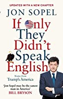 If Only They Didn't Speak English: Notes from Trump's America [並行輸入品]