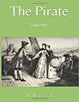 The Pirate: Large Print