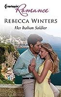 Her Italian Soldier (Harlequin Romance)