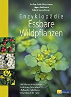 Enzyklopaedie Essbare Wildpflanzen: 2000 Pflanzen Mitteleuropas