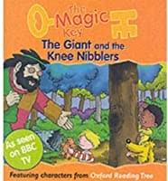 The Magic Key: Giant and the Knee Nibblers (The magic key story books)