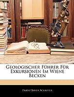 Geologischer Fuhrer Fur Exkursionen Im Wiene Becken