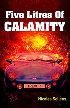 Five Litres Of Calamity by [Sellens, Nicolas]