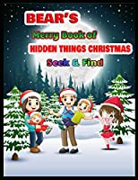 BEAR'S Merry Book of HIDDEN THINGS CHRISTMAS Seek & Find: Christmas Hunt Seek And Find Coloring Activity Book